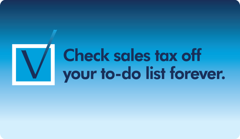 DAVO Sales Tax automatically collects, files and pays your sales tax for you.